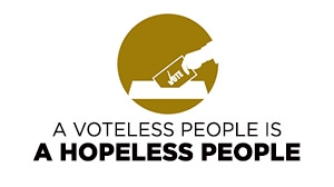 A Voteless People is a Hopeless People